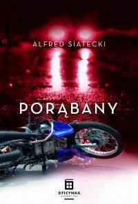 Porąbany - Alfred Siatecki
