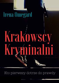 Krakowscy Kryminalni - Irena Omegard