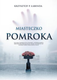 Miasteczko Pomroka - Krzysztof Piotr Łabenda