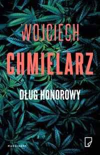 Dług honorowy - Wojciech Chmielarz