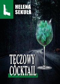 Tęczowy cocktail - Helena Sekuła