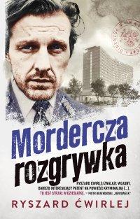 Mordercza rozgrywka - Ryszard Ćwirlej