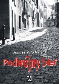 Podwójny blef - Juliusz Rafeld