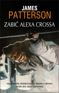 Zabić Alexa Crossa - James Patterson