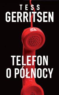Telefon o północy - Tess Gerritsen