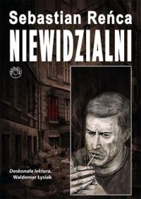 Niewidzialni - Sebastian Reńca