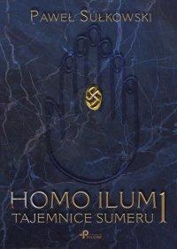 Homo Ilum 1. Tajemnice sumeru - Paweł Sułkowski