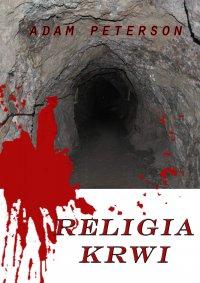 Religia krwi - Adam Peterson