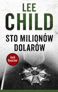 Jack Reacher. Sto milionów dolarów - Lee Child