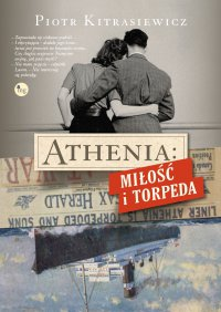 Athenia: Miłość i torpeda - Piotr Kitrasiewicz