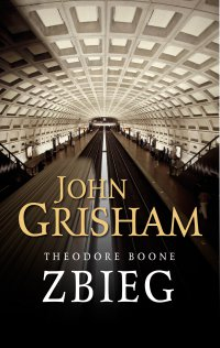 Theodore Boone. Zbieg - John Grisham