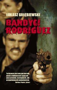 Bandyci Rodriguez - Łukasz Gołębiewski