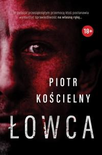 Łowca - Piotr Kościelny