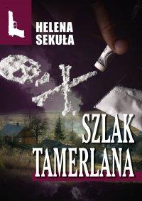 Szlak Tamerlana - Helena Sekuła