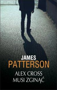 Alex Cross musi zginąć - James Patterson