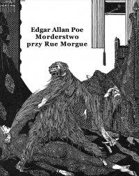 Morderstwo przy Rue Morgue - Edgar Allan Poe