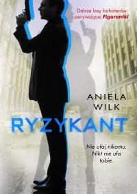 Ryzykant - Aniela Wilk