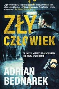 Zły Człowiek - Adrian Bednarek