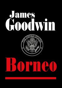 Borneo - James Goodwin