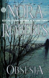 Obsesja - Nora Roberts, Nora  Roberts