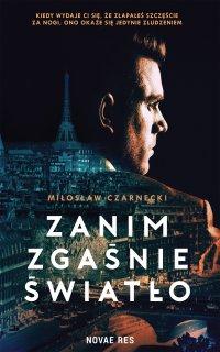 Zanim zgaśnie światło - Miłosław Czarnecki