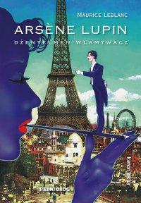 Arsene Lupin – dżentelmen-włamywacz - Maurice Leblanc