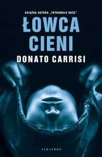 Łowca cieni - Donato Carrisi