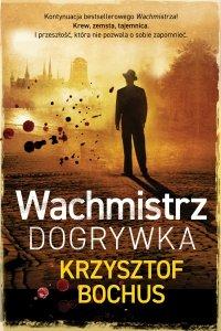 Wachmistrz. Dogrywka - Krzysztof Bochus