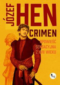 Crimen. Opowieść sensacyjna z XVII wieku - Józef Hen
