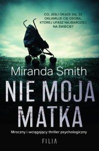 Nie moja matka - Miranda Smith