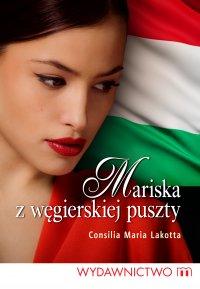 Mariska z węgierskiej puszty - Consilia Maria Lakotta