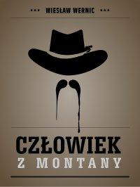 Człowiek z Montany - Wiesław Wernic
