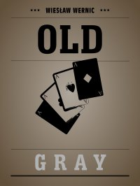 Old Gray - Wiesław Wernic