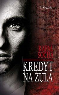 Kredyt na żula - Rafał Socha