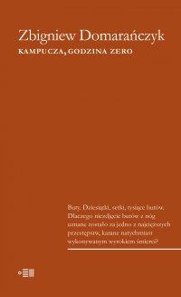Kampucza, godzina zero - Zbigniew Domarańczyk