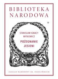 Pożegnanie jesieni - Stanisław Ignacy Witkiewicz