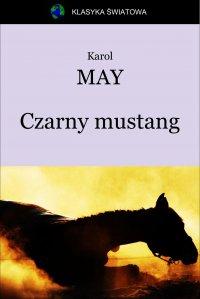 Czarny mustang - Opracowanie zbiorowe , Karol May