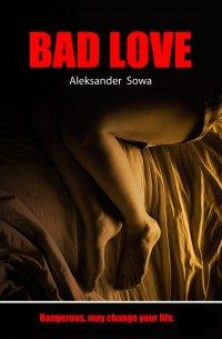 Bad Love - Aleksander Sowa