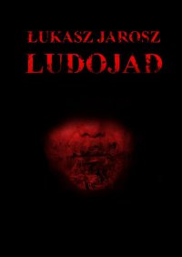 Ludojad - Łukasz Jarosz