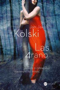 Las, 4 rano - Jan Jakub Kolski