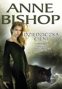 Dziedziczka cieni. Czarne Kamienie. Księga II - Anne Bishop