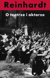 O teatrze i aktorze - Małgorzata Leyko, Max Reinhardt