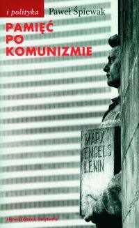 Pamięć po komunizmie - Paweł Śpiewak