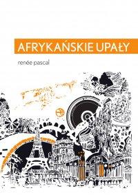 Afrykańskie upały - Renée Pascal