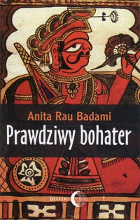Prawdziwy bohater - Anita Rau Badami