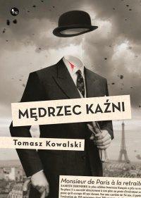 Mędrzec kaźni - Tomasz Kowalski