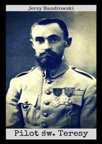 Pilot św. Teresy - Jerzy Bandrowski