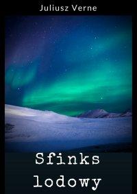 Sfinks lodowy - Juliusz Verne