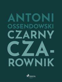 Czarny Czarownik - Antoni Ferdynand Ossendowski