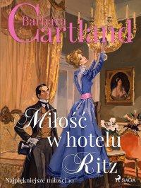 Miłość w hotelu Ritz - Barbara Cartland